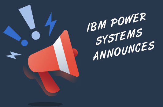 IBM Power Systems Announces Software Updates to Key Products