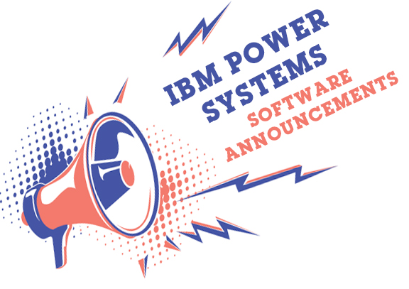 IBM Power Systems Software Announcements for 4th Quarter 2019